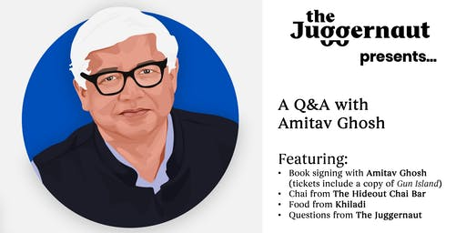 The Juggernaut presents: A Q&A with Amitav Ghosh