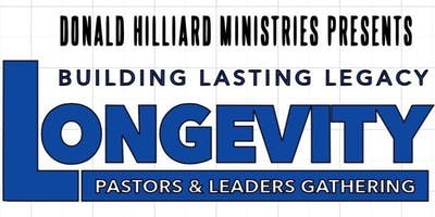 DONALD HILLIARD MINISTRIES PRESENTS LONGEVITY 2020: BUILDING LASTING LEGACY