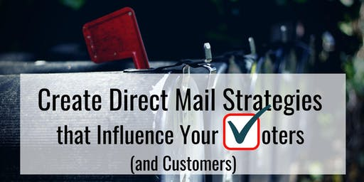 How to Create Political Direct Mail Strategies that Influence Voters