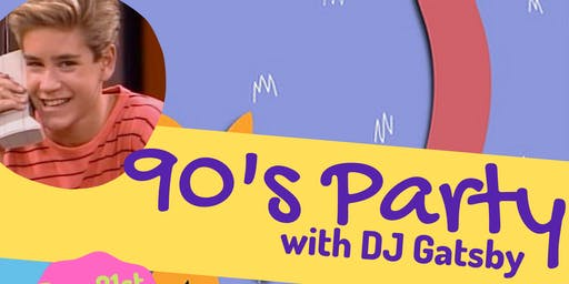 90's Night with DJ Gatsby!