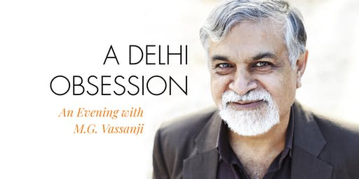 ISF+: A Delhi Obsession - An Evening with M.G. Vassanji