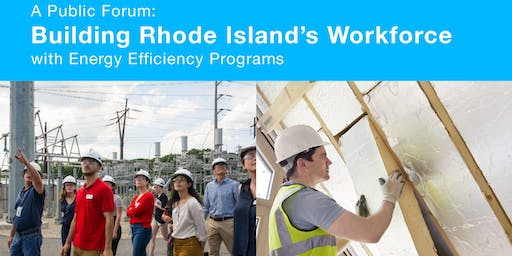 Public Forum: Building RI's Workforce with Energy Efficiency Programs