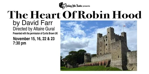 The Heart Of Robin Hood by David Farr at Lindsay Little Theatre