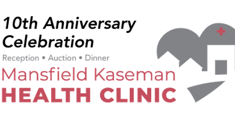 Mansfield Kaseman Health Clinic 10th Anniversary Celebration tickets