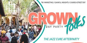 GROWN FOLKS DAY PARTY (The Jazz Cure Afterparty)
