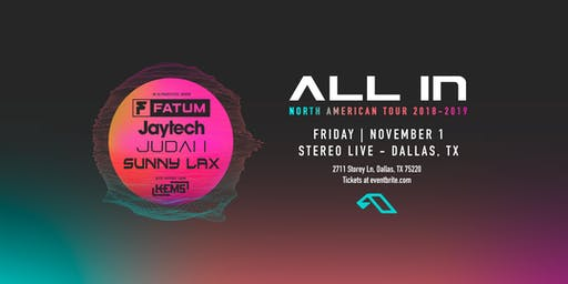 All in Tour - Fatum, Judah, Jaytech, Sunny Lax, Kems - Stereo Live Dallas