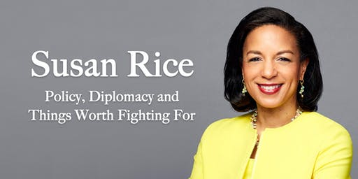Susan Rice: Policy, Diplomacy and Things Worth Fighting For