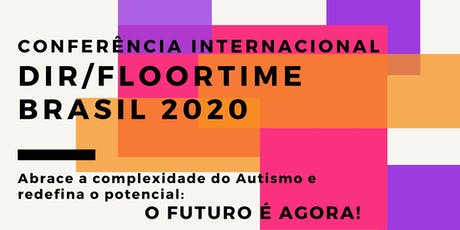 Conferência Internacional DIR/FLOORTIME BRASIL  2020 tickets