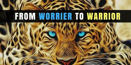 From Worrier to Warrior (3 week Group) tickets