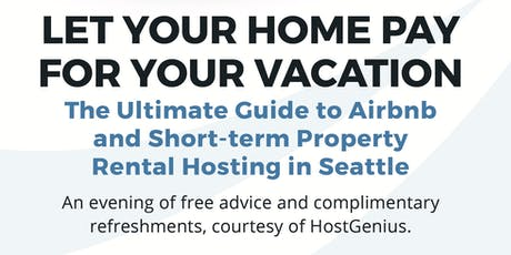 Hosting 101: Guide to Renting Your Home on Airbnb From HostGenius tickets