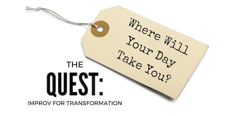 The Quest: Improv for Transformation tickets