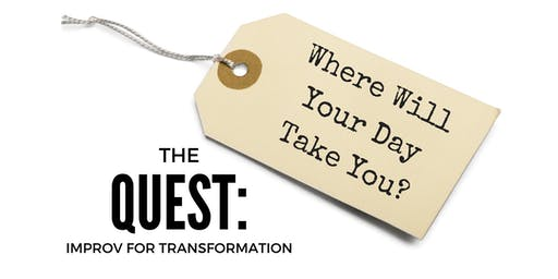 The Quest: Improv for Transformation
