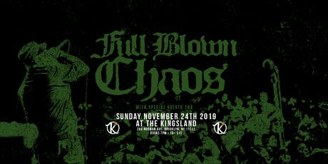 Full Blown Chaos at The Kingsland tickets