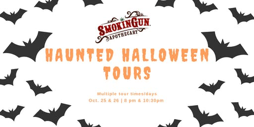 Haunted Halloween Tours at Smokin Gun Apothecary