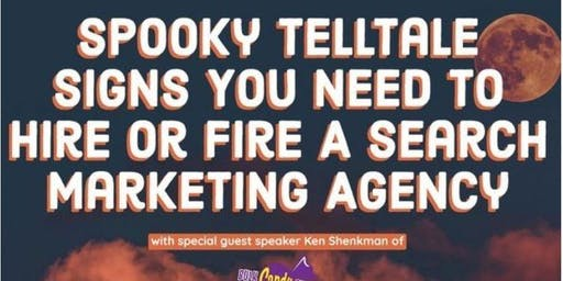 Spooky Telltale Signs You Need to Hire or Fire a Search Marketing Agency