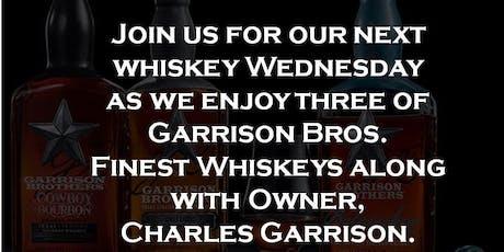 Whiskey Wednesday - Garrison Bros. tickets