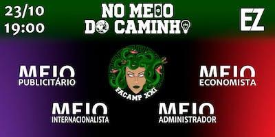 NO MEIO DO CAMINHO II - FACAMP XXI
