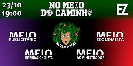NO MEIO DO CAMINHO II - FACAMP XXI ingressos