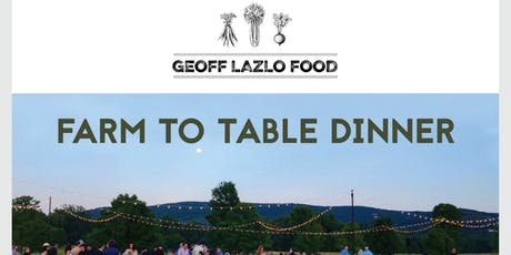 Farm to Fork Dinner Series @ Millstone Farm by GEOFF LAZLO FOOD tickets