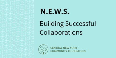 N.E.W.S. | Creating Successful Collaborations tickets