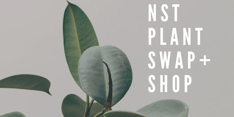 NST PLANT SWAP + SHOP tickets