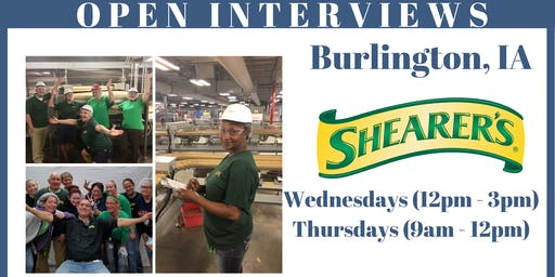 Open Interviews with Shearer's- BURLINGTON, IOWA