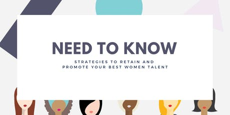 Need to Know: Strategies to Retain and Promote Your Best Women Talent tickets