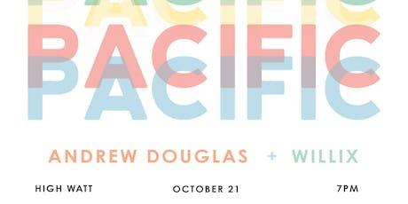 Pacific w/ Andrew Douglas & Willix tickets