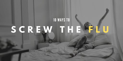 10 Ways to Screw the Flu