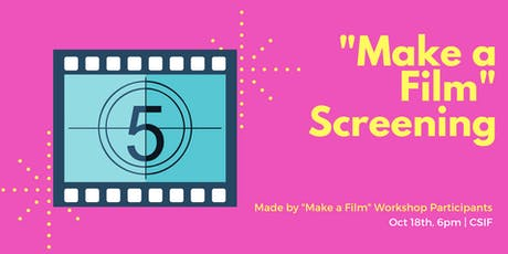 """Make a Film"" Workshop Screening tickets"