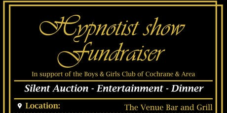 Hypnotist Show Fundraiser for Boys & Girls Club of Cochrane & Area tickets