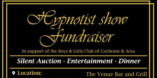 Hypnotist Show Fundraiser for Boys & Girls Club of Cochrane & Area