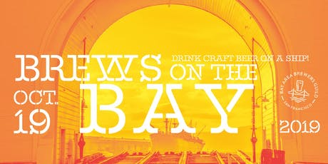 Brews on the Bay 2019 - A Most Memorable Beer Festival Overlooking SF Bay on WWII Ship! tickets