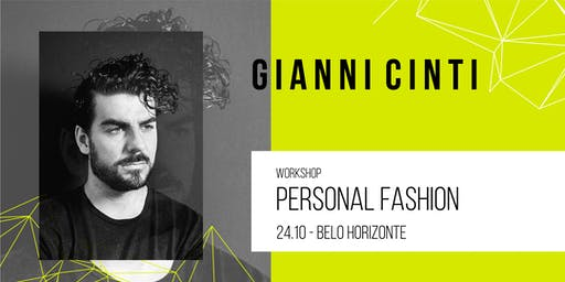 Workshop BH | Personal Fashion por Gianni Cinti