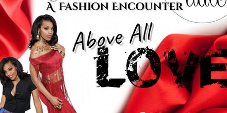 Rodney Ismeil Presents| Fallin' For You Fashion Encounter| Above All: Love! tickets