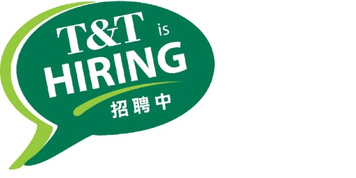 Looking For a Job? -- Hiring Event with T&T!