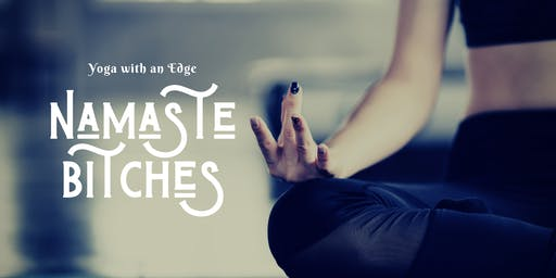 Namaste Bitches: Yoga With An Attitude at Barrel Culture
