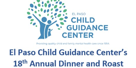 El Paso Child Guidance Center's 18th Annual Dinner and Roast tickets