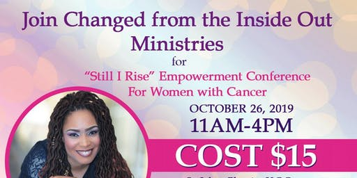 """ Still I Rise"" Empowerment Conference for Women with Cancer"