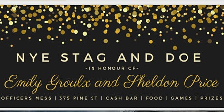 NYE Stag and Doe in Honour of Emily Groulx and Sheldon Price tickets
