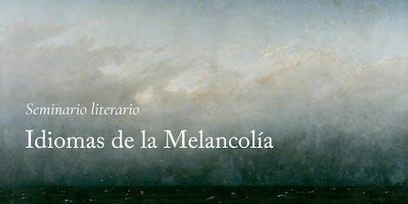 Seminario literario: Idiomas de la Melancolía entradas