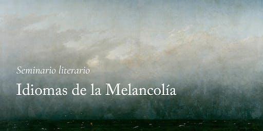 Seminario literario: Idiomas de la Melancolía