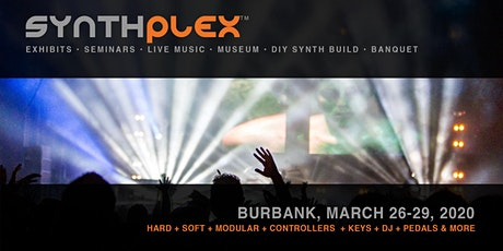 Synthplex™ 2020 Synthesizer Expo & Electronic Music Festival in Burbank, CA tickets