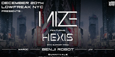 LowFreakNYC Presents: Mize, HEXIS, Benji Robot, JiV and Maroc tickets