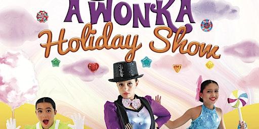 A Wonka Holiday Show