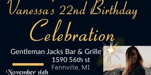 Vanessa's 22nd Birthday Celebration @ Gentleman Jacks Bar & Grille