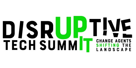 Disruptive Tech Summit-Change Agents Shifting the Landscape tickets