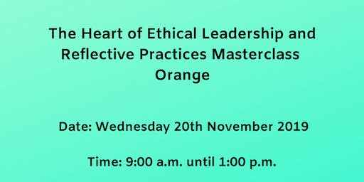 The Heart of Ethical Leadership and Reflective Practices Masterclass Orange