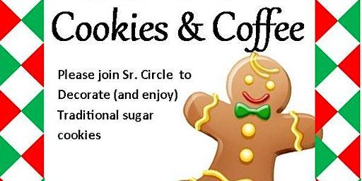 Senior Circle Christmas Cookie Party and Gingerbread Decorating 1pm  SENIOR CIRCLE BLDG