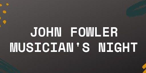John Fowler Musician's Night